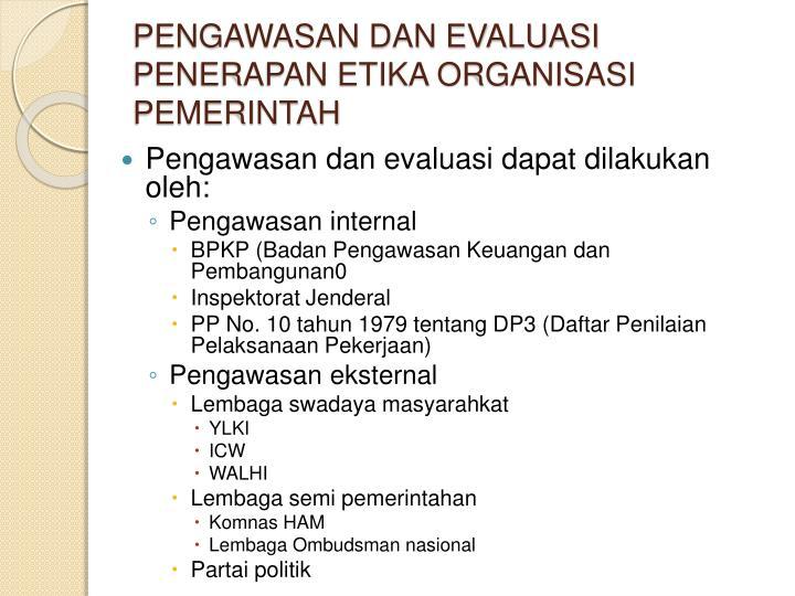 PENGAWASAN DAN EVALUASI PENERAPAN ETIKA ORGANISASI PEMERINTAH