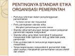 pentingnya standar etika organisasi pemerintah