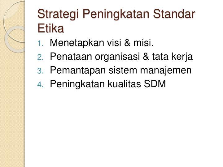 Strategi Peningkatan Standar Etika