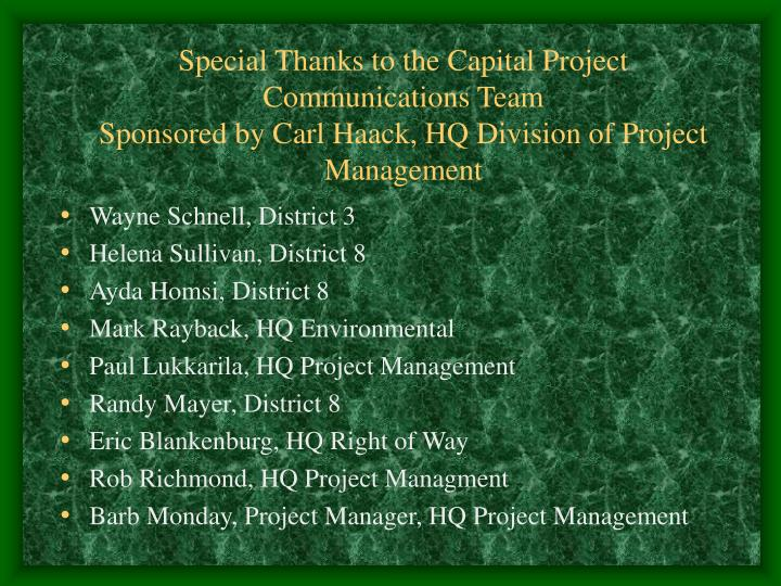 Special Thanks to the Capital Project Communications Team