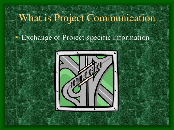 What is project communication