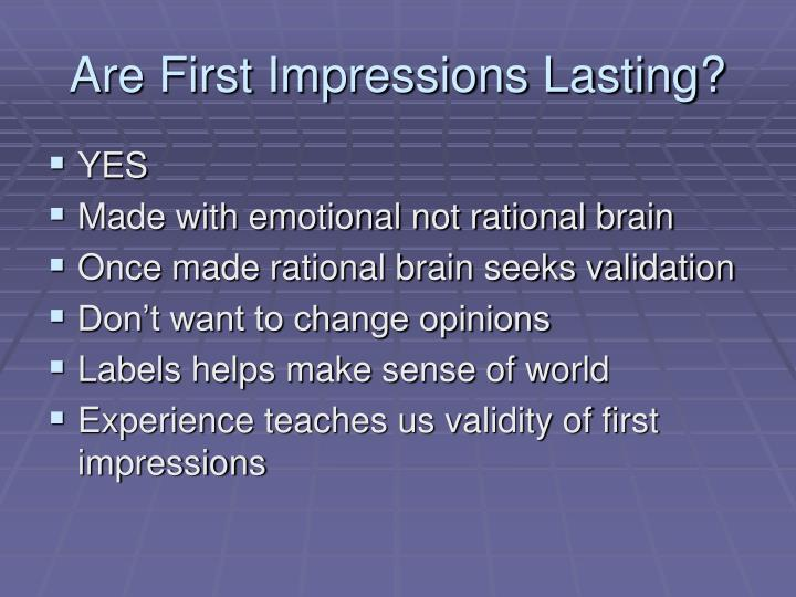 Are First Impressions Lasting?