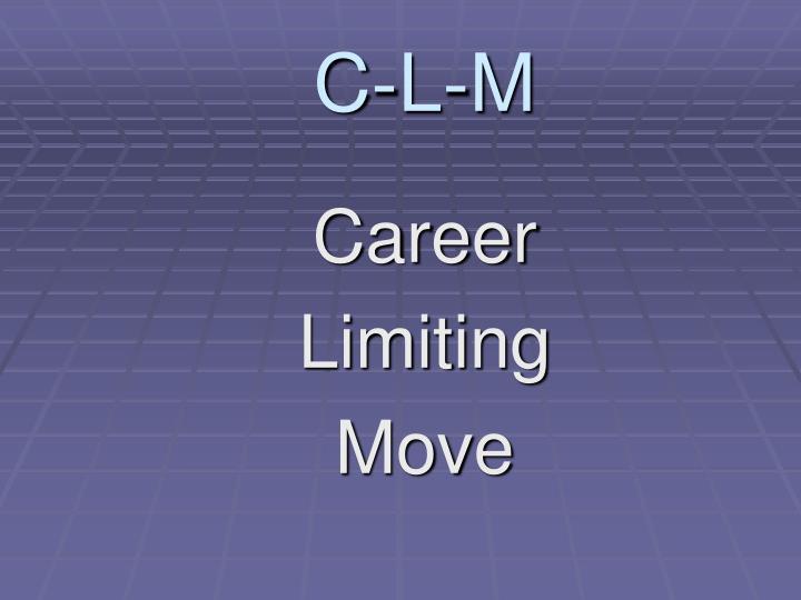 C-L-M