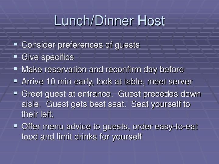 Lunch/Dinner Host
