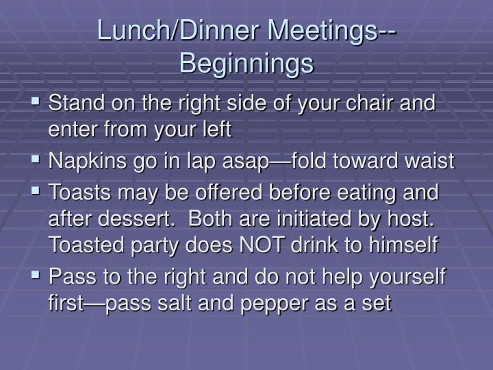 Lunch/Dinner Meetings--Beginnings