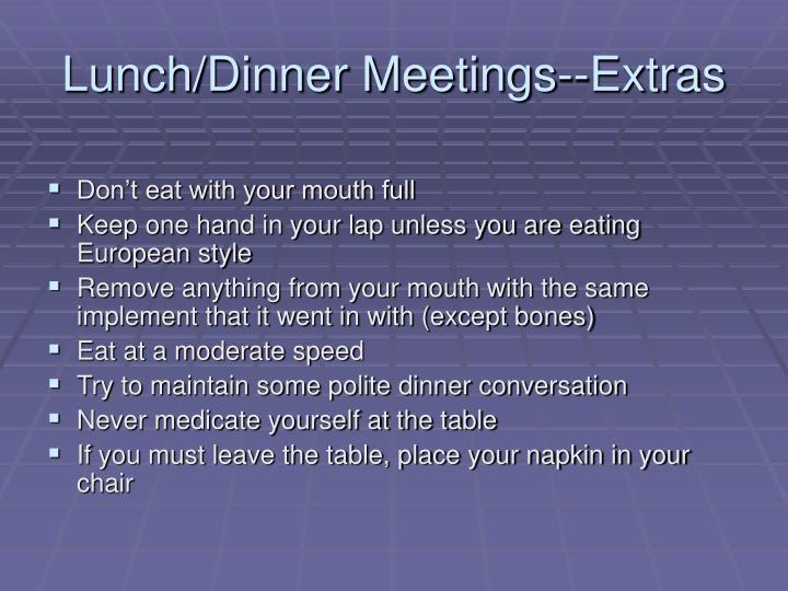Lunch/Dinner Meetings--Extras