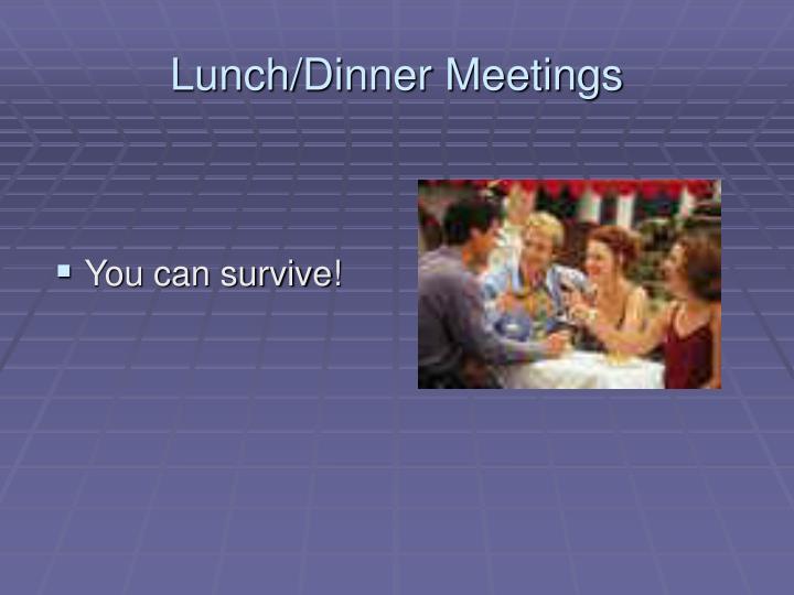 Lunch/Dinner Meetings