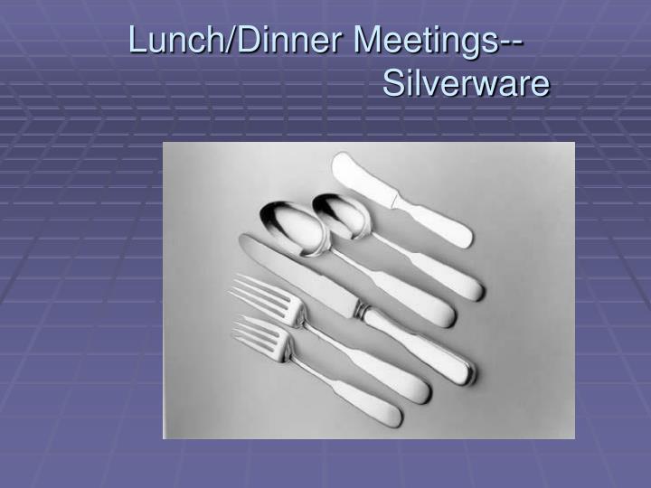 Lunch/Dinner Meetings--