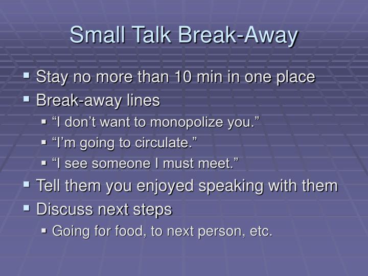 Small Talk Break-Away