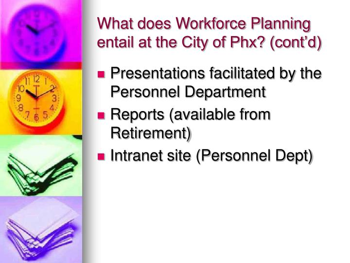 What does Workforce Planning entail at the City of Phx? (cont'd)