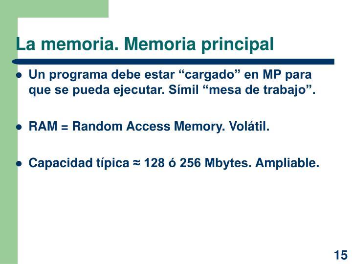 La memoria. Memoria principal