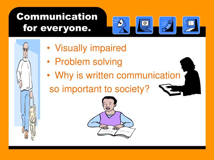 Communication for everyone.