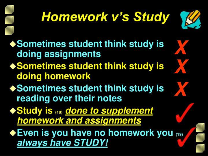 Homework v's Study