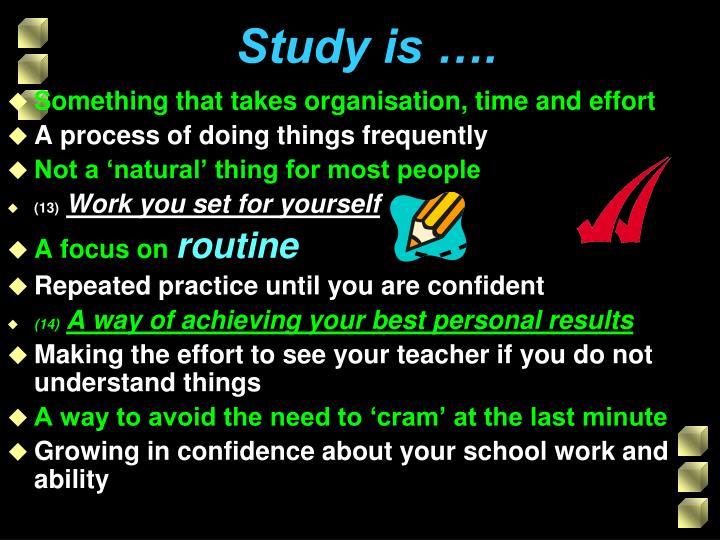 Study is ….