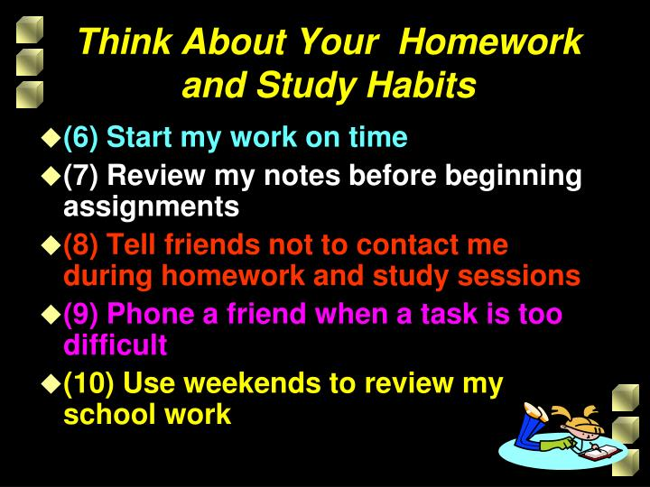 Think About Your  Homework
