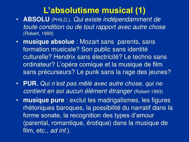 L'absolutisme musical (1)