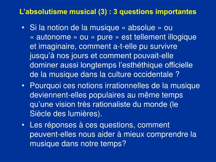 L'absolutisme musical (3) : 3 questions importantes