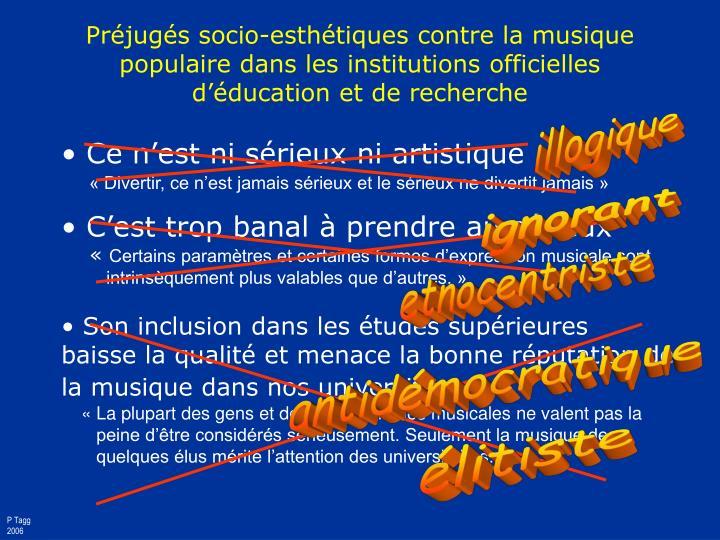 Préjugés socio-esthétiques contre la musique populaire dans les institutions officielles d'éducation et de recherche