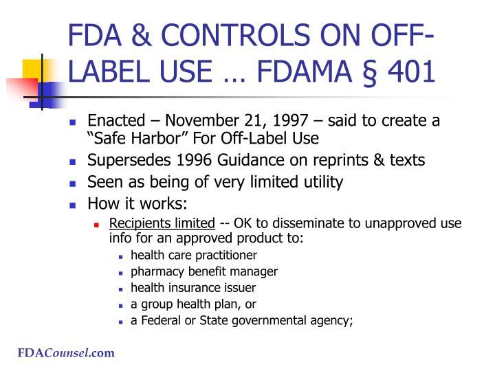 FDA & CONTROLS ON OFF-LABEL USE … FDAMA § 401