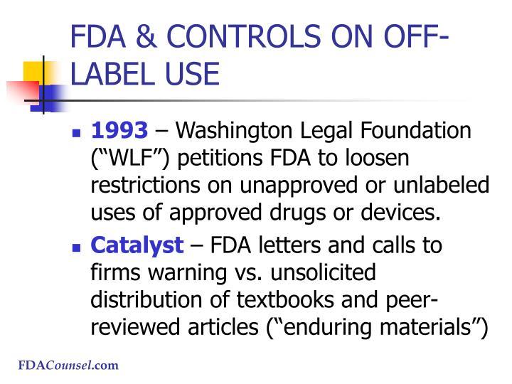 FDA & CONTROLS ON OFF-LABEL USE