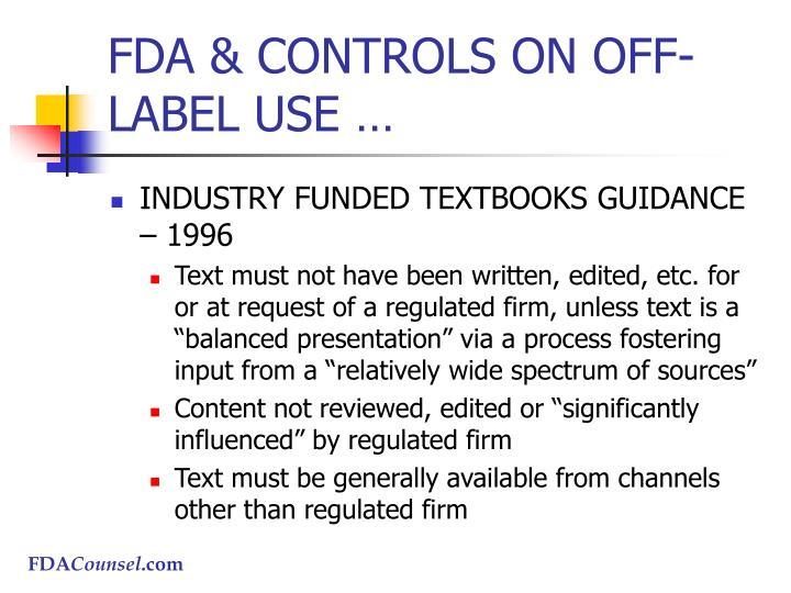 FDA & CONTROLS ON OFF-LABEL USE …