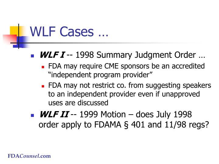 WLF Cases …
