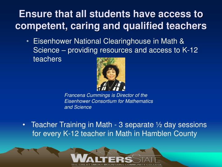 Ensure that all students have access to competent, caring and qualified teachers