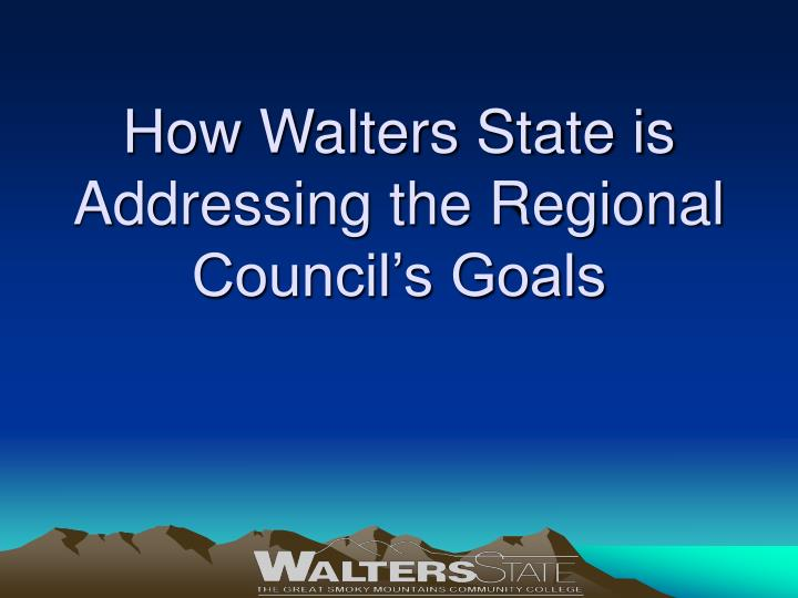How Walters State is  Addressing the Regional Council's Goals