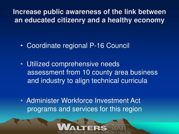 Increase public awareness of the link between an educated citizenry and a healthy economy
