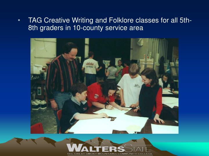 TAG Creative Writing and Folklore classes for all 5th-8th graders in 10-county service area