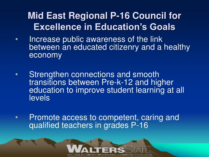 Mid East Regional P-16 Council for Excellence in Education's Goals