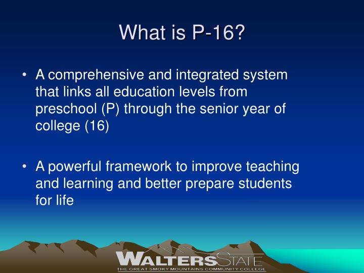 What is P-16?