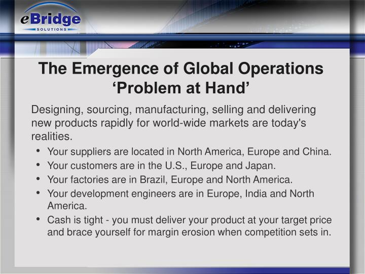 The emergence of global operations problem at hand