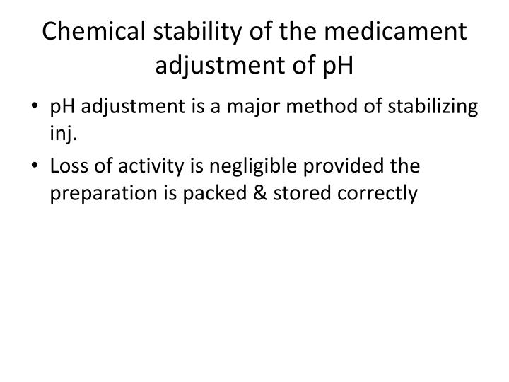 Chemical stability of the medicament