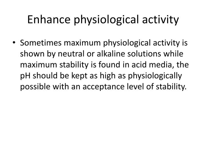 Enhance physiological activity
