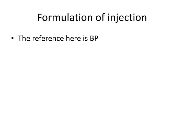 Formulation of injection