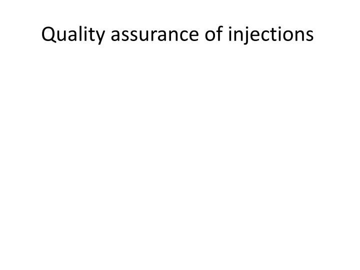 Quality assurance of injections