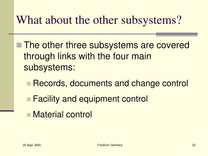 What about the other subsystems?