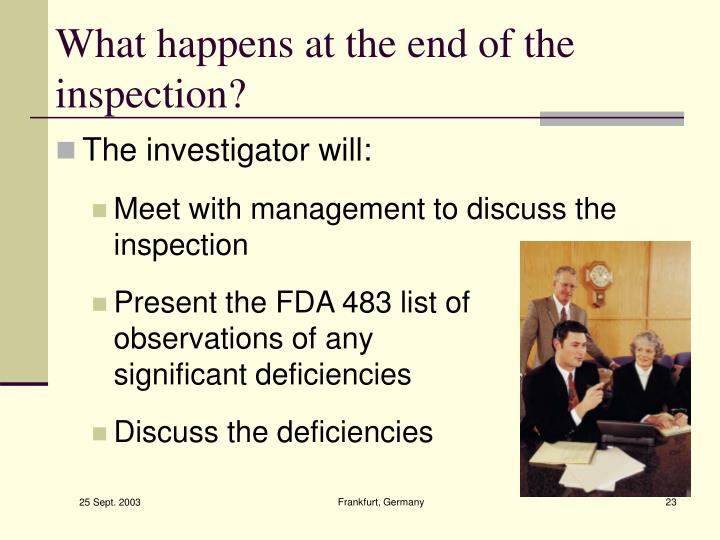 What happens at the end of the inspection?