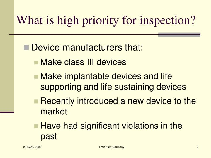 What is high priority for inspection?