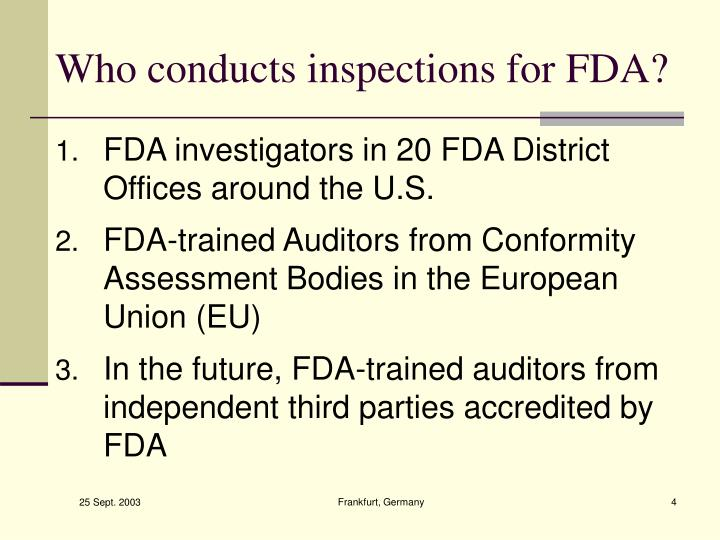 Who conducts inspections for FDA?