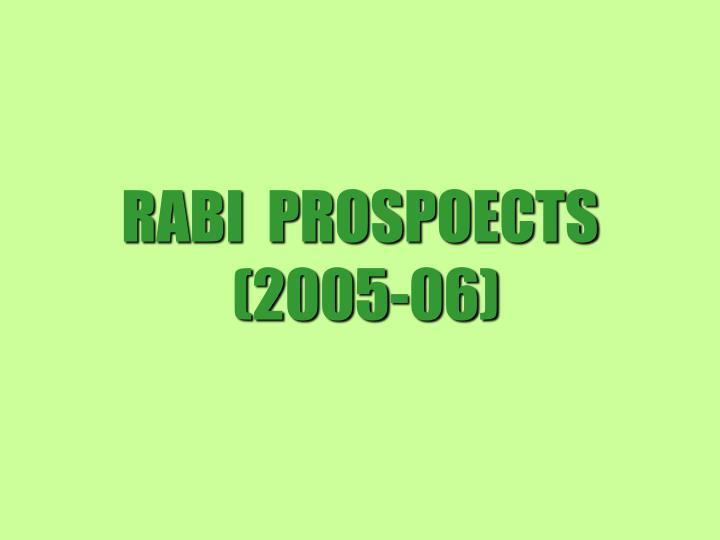 RABI  PROSPOECTS