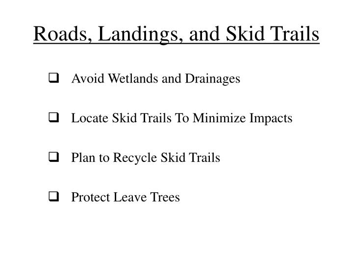 Roads, Landings, and Skid Trails