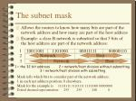 the subnet mask