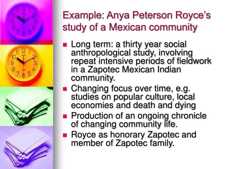 Example: Anya Peterson Royce's study of a Mexican community