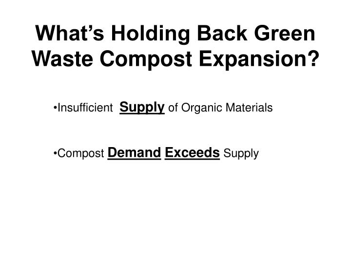 What's Holding Back Green Waste Compost Expansion?