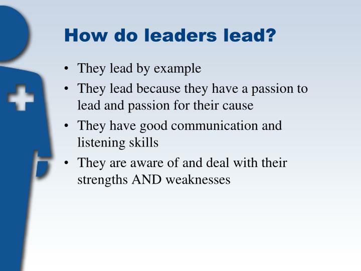 How do leaders lead?