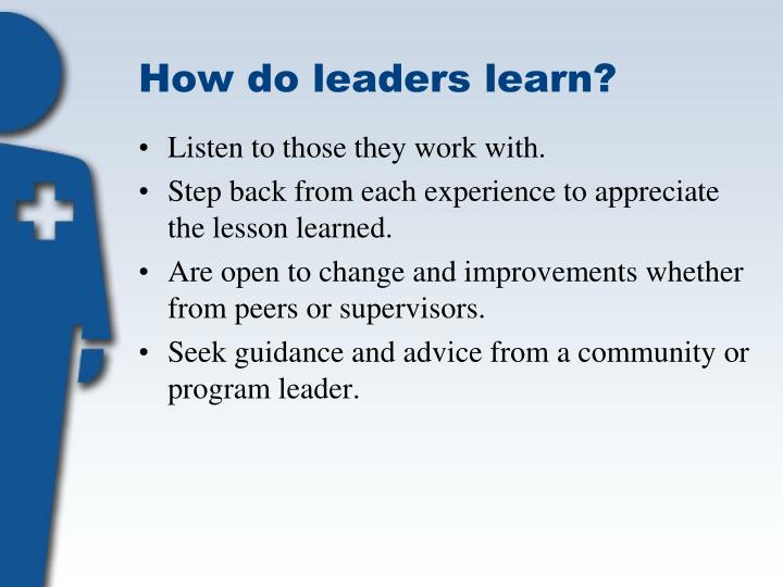 How do leaders learn?