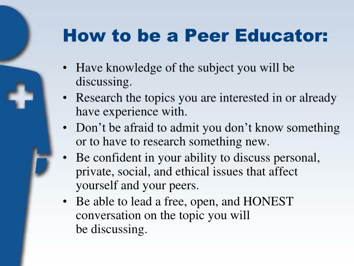 How to be a Peer Educator:
