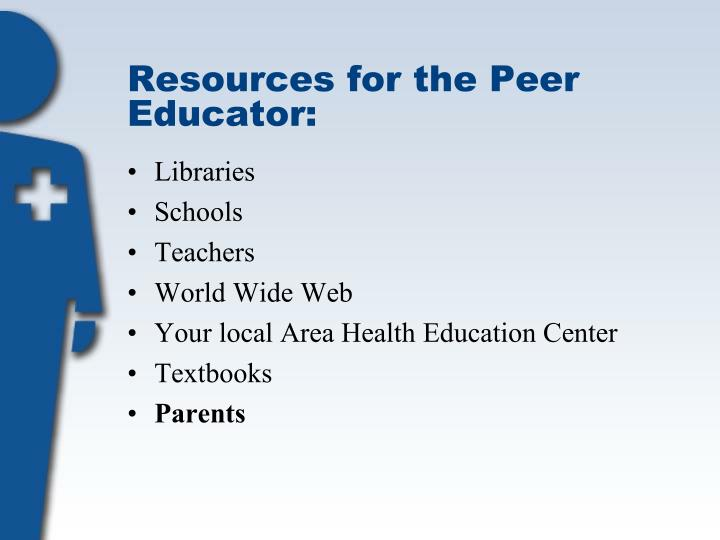 Resources for the Peer Educator: